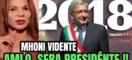 Mhoni Vidente predice que AMLO será el próximo presidente