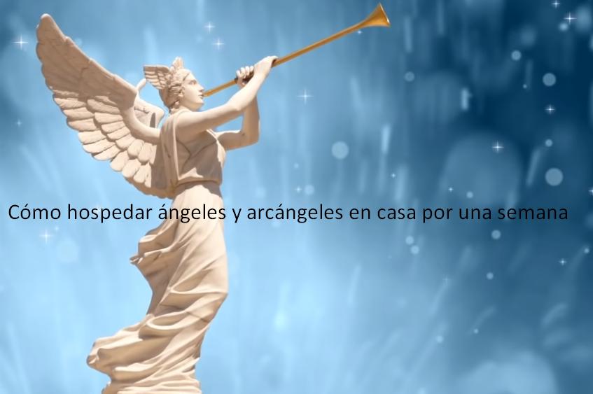 Cómo hospedar ángeles y arcángeles en casa por una semana