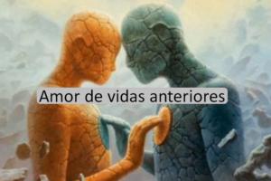 Amor de vidas anteriores