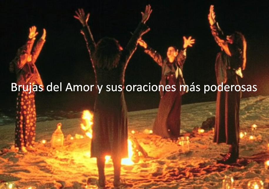 Brujas del Amor y sus oraciones más poderosas