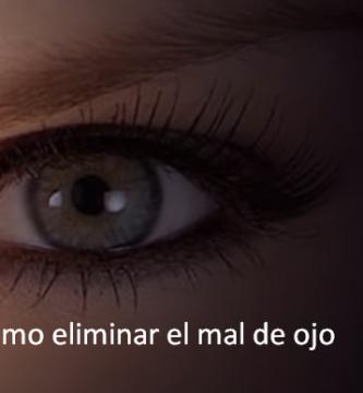 Cómo eliminar el mal de ojo