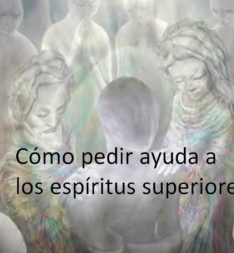 Cómo pedir ayuda a los espíritus superiores